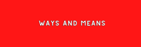 Ways and Means Header